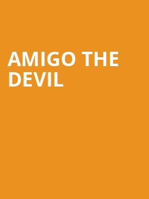 Amigo the Devil at Skyway Theater