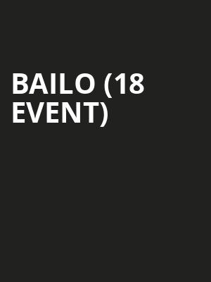 Bailo (18+ Event) at Skyway Theater