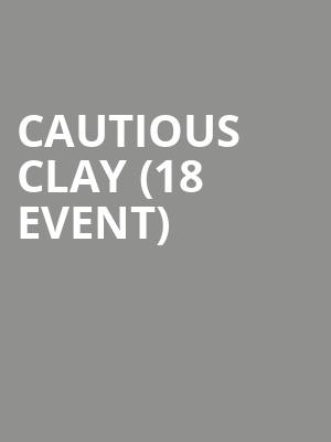Cautious Clay (18+ Event) at Fine Line Music Cafe