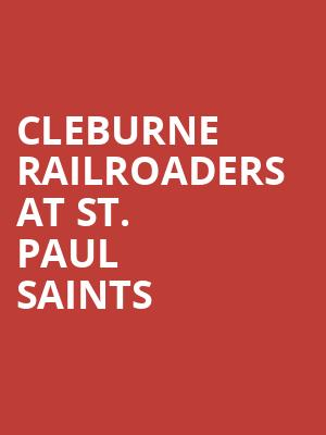 Cleburne Railroaders at St. Paul Saints at CHS Field