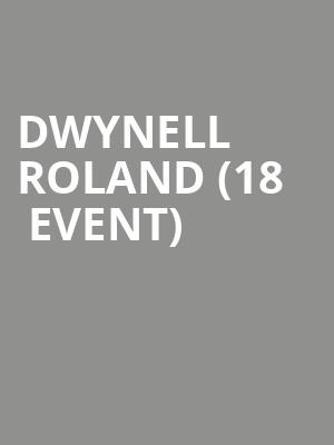 Dwynell Roland (18+ Event) at First Avenue