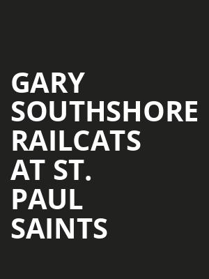 Gary SouthShore RailCats at St. Paul Saints at CHS Field