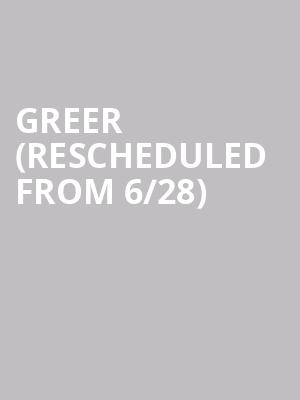 Greer (Rescheduled from 6/28) at 7th Street Entry