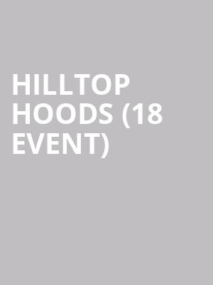Hilltop Hoods (18+ Event) at Fine Line Music Cafe