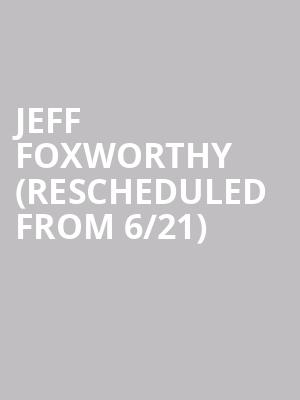 Jeff Foxworthy (Rescheduled from 6/21) at Orpheum Theater