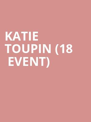 Katie Toupin (18+ Event) at 7th Street Entry