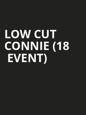Low Cut Connie (18+ Event) at First Avenue