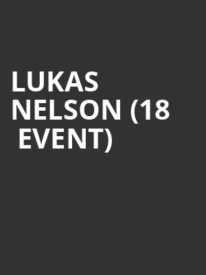 Lukas Nelson (18+ Event) at Varsity Theater