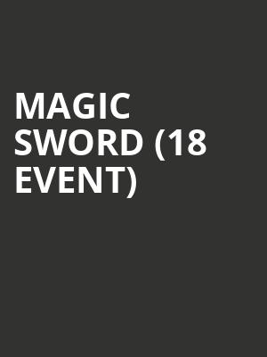 Magic Sword (18+ Event) at 7th Street Entry