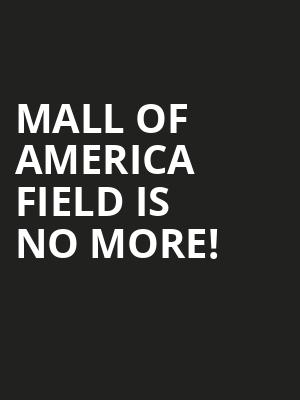 Mall of America Field is no more