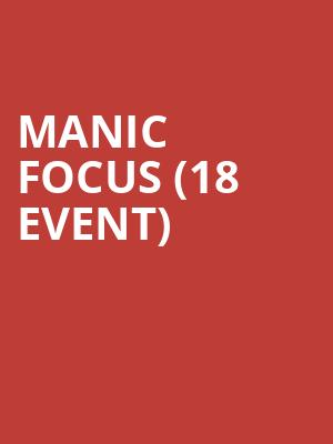 Manic Focus (18+ Event) at First Avenue