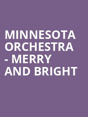 Minnesota Orchestra - Merry and Bright at Orchestra Hall