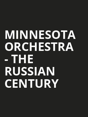 Minnesota Orchestra - The Russian Century at Orchestra Hall