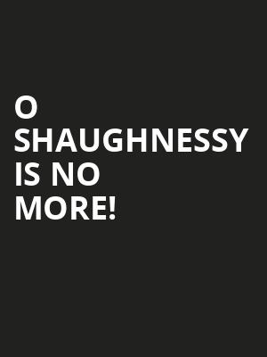 O Shaughnessy is no more