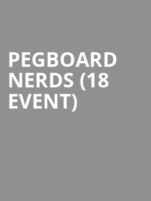 Pegboard Nerds (18+ Event) at Skyway Theater