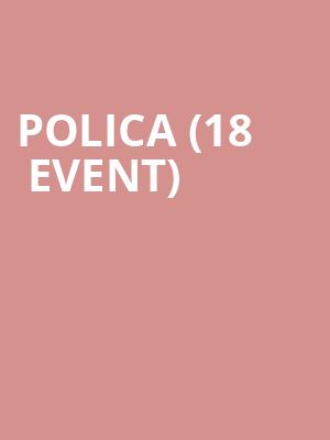 Polica (18+ Event) at First Avenue