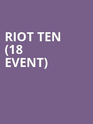 Riot Ten (18+ Event) at Skyway Theater