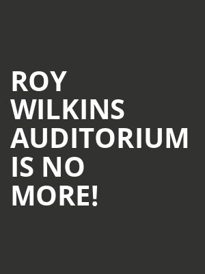 Roy Wilkins Auditorium is no more