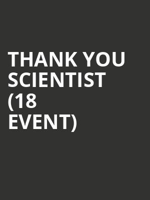 Thank You Scientist (18+ Event) at 7th Street Entry