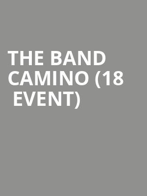 The Band CAMINO (18+ Event) at First Avenue