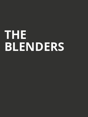 The Blenders at Pantages Theater