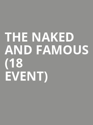 The Naked and Famous (18+ Event) at Fine Line Music Cafe