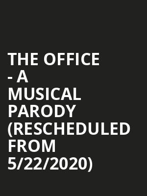 The Office - A Musical Parody (Rescheduled from 5/22/2020) at Pantages Theater