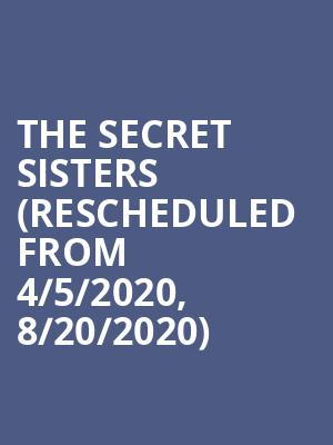 The Secret Sisters (Rescheduled from 4/5/2020, 8/20/2020) at Varsity Theater
