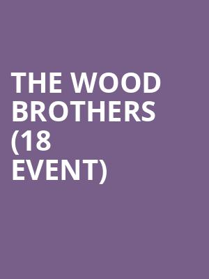 The Wood Brothers (18+ Event) at First Avenue