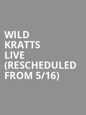 Wild Kratts Live (Rescheduled from 5/16) at State Theater
