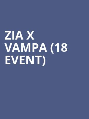 Zia X Vampa (18+ Event) at Skyway Theater
