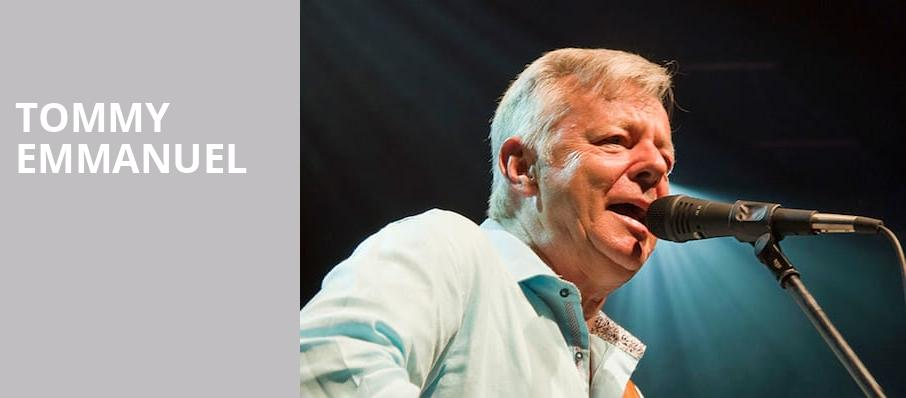 Tommy Emmanuel, Proscenium Main Stage, Minneapolis