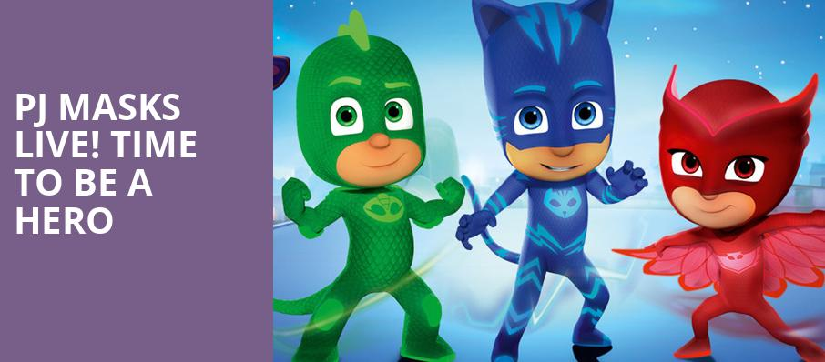 PJ Masks Live Time To Be A Hero, State Theater, Minneapolis