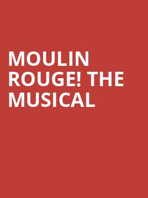Moulin Rouge! The Musical Poster