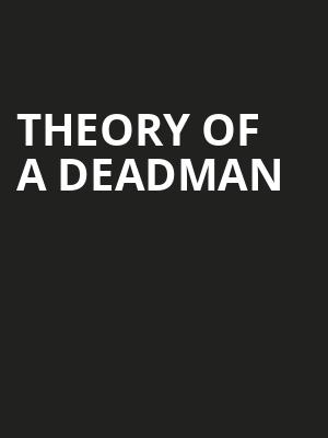 Theory Of A Deadman Poster